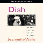 Jeannette Walls - Dish: The Inside Story on the World of Gossip  artwork