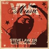 Illectronic Music - Single - Steve Lawler