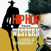 Hip Hop feat. Western (A Fistful of Instrumentals)