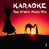 Karaoke - Top Arabic Music Hits, Volume 1