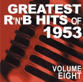 Greatest R&B Hits of 1953, Vol. 8