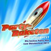Party-Raketen Oktoberfest - Die besten Party Hits vom Oktoberfest 2011 (German October Beerfest Munich - Drinking Songs München Apres Ski 2011 Karneval Wasen Discofox Schlager Hit)