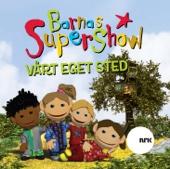 Barnas Supershow - Vårt eget sted
