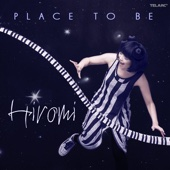 Place to Be - Hiromi