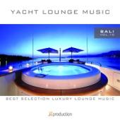 Yacht Lounge, Vol. 10: Bali