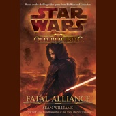 Sean Williams - Star Wars: The Old Republic: Fatal Alliance (Unabridged)  artwork
