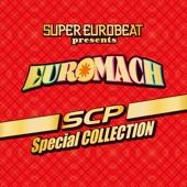 SUPER EUROBEAT presents EURO MACH ~SCP~ Special COLLECTION