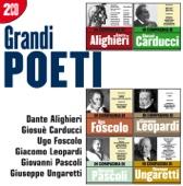 I grandi poeti: Leopardi - Foscolo - Ungaretti - Alighieri - Pascoli - Carducci