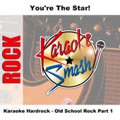 Karaoke Hardrock - Old School Rock, Pt. 1