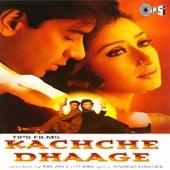Kachche Dhaage (Original Motion Picture Soundtrack)