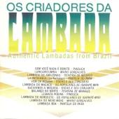 Os Criadores da Lambada (Authentic Lambadas from Brazil)