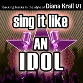 Sing It Like an Idol: Diana Krall, Vol. 1 (Karaoke)