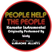 People Help The People (Originally Performed By Birdy) {Karaoke Audio Instrumental}