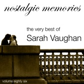 The Very Best of Sarah Vaughan (Nostalgic Memories Volume 86)