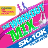 The Workout Mix - 5k & 10k Playlists