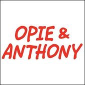 Opie & Anthony - Opie & Anthony, Bill Burr, Jim Jeffries, And the Iron Sheik, June 10, 2010  artwork