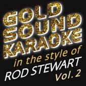 In the Style of Rod Stewart - Vol. 2 (Karaoke Versions)