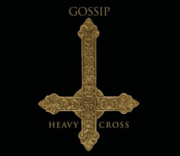 GOSSIP Heavy cross