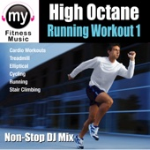 High Octane Running Workout 1 (Non-Stop DJ Mix)