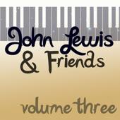 John Lewis & Friends Volume 3