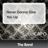 Never Gonna Give You Up - The Band