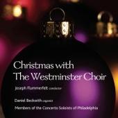 Hark! The Herald Angels Sing - Westminster Choir, Joseph Flummerfelt, Daniel Beckwith & Philadelphia Concerto Soloists