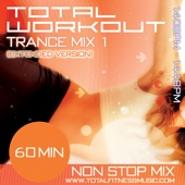 Total Workout Trance Mix 1 (Extended Version) 60 Minute Non Stop Fitness Music Mix - 140 – 144BPM for Jogging, Spinning, Step, Bodypump, Aerobics & General Fitness