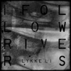 I Follow Rivers (The Magician Remix) - Single