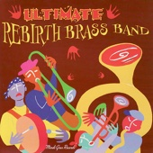 Rebirth Brass Band - Ultimate Rebirth Brass Band  artwork