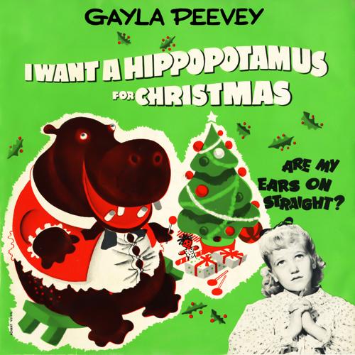 I Want a Hippopotamus for Christmas - Gayla Peevey