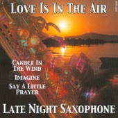 Love Is In the Air (Late Night Saxophone)