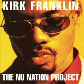 The Nu Nation Project - Kirk Franklin