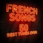 French Songs - 50 Best Tunes Ever