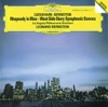 Gershwin: Rhapsody in Blue - Prelude for Piano No. 2 - Bernstein: Symphonic Dances from