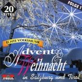 Echte Volksmusik, Folge 1: Advent & Weihnacht in Salzburg und Tirol