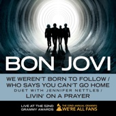 We Weren't Born to Follow / Who Says You Can't Go Home (Duet With Jennifer Nettles) / Livin' On a Prayer (Live At the 52nd Grammy Awards) - Single cover art