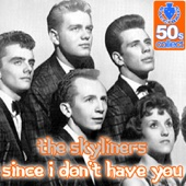 Download The Skyliners - Since I Don't Have You (Remastered)