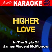 Higher Love (In the Style of James Vincent McMorrow) [Karaoke Version]