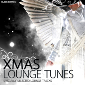 XMAS Lounge Tunes (Special Selected Lounge Tracks for Chilling Under the Christmas Tree)