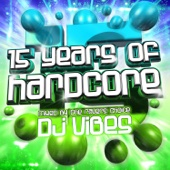 15 Years of Hardcore (Mixed By DJ Vibes)