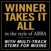 Winner Takes It All (In the style of ABBA) [With Stems for Mixing]