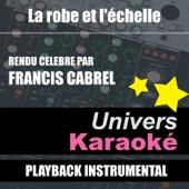 La Robe Et L'échelle (Rendu Célèbre Par Francis Cabrel) [Version Karaoké] - Single
