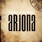 Quién Dijo Ayer - Ricardo Arjona