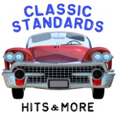 Classic Standards, Hits & More