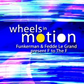 Wheels In Motion - Funkerman & Fedde Le Grand present F to the F - EP cover art