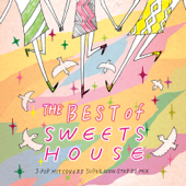 The Best of Sweets House ~ For J-Pop Hit Covers Super Non-stop DJ Mix