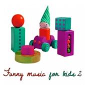 Funny Music for Kids, Vol. 2 (Preschools & Cartoons)