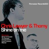 Chris Lawyer & Thomy - Shine On Me kunstwerk
