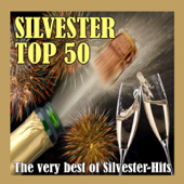 Silvester Top 50 - The Very Best of Silvester-Hits!