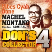 Vibes Cyah Done (Remix) [feat. Admiral T] [Don's Collector, Vol. 4] - Machel Montano